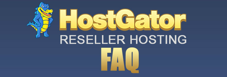 Hostgator Reseller Hosting frequently asked questions