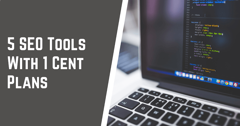 5 SEO Tools With 1 Cent Plans