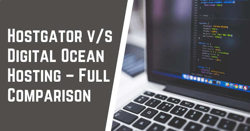 HostGator v s Digital Ocean Hosting Comaprison