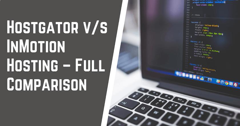 HostGator v/s InMotion Hosting Comparison