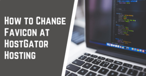 How to Change Favicon at HostGator Hosting